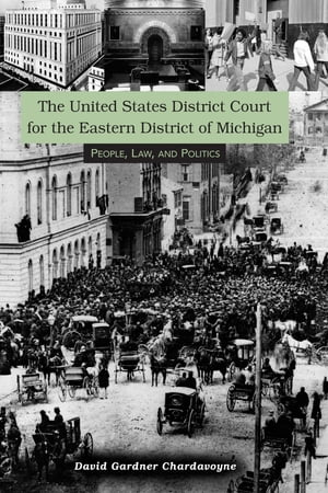 United States District Court for the Eastern District of Michigan: People,  Law,  and Politics