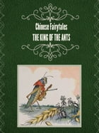 THE KING OF THE ANTS by Chinese Fairytales