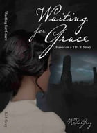Waiting for Grace by K.D. Gray