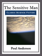 The Sensitive Man: With Linked Table of Contents by Poul Anderson