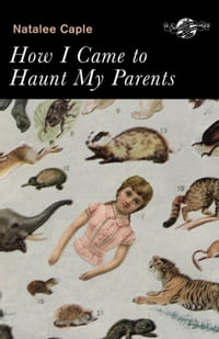 How I Came to Haunt My Parents