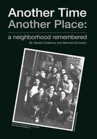 Another Time Another Place: a neighborhood remembered