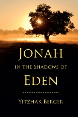 Book Jonah in the Shadows of Eden by Yitzhak Berger