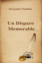 Un Disparo Memorable by Alexander Pushkin
