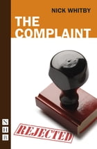 The Complaint (NHB Modern Plays) by Nick Whitby