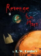Revenge from Mars by T.W. Embry