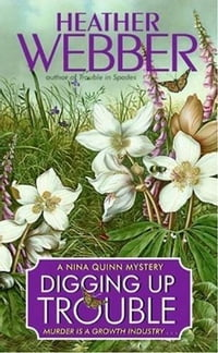 Digging Up Trouble: A Nina Quinn Mystery