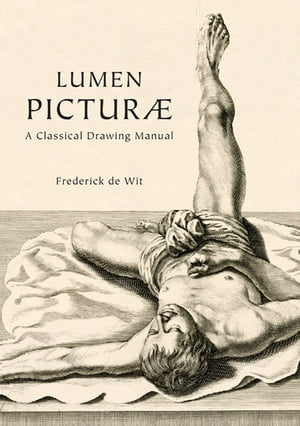 Lumen Picturae: A Classical Drawing Manuel by Frederick de Wit