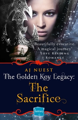 Book The Sacrifice (The Golden Key Legacy, Book 2) by AJ Nuest
