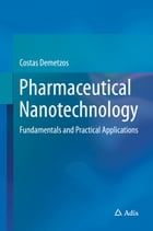 Pharmaceutical Nanotechnology: Fundamentals and Practical Applications by Costas Demetzos