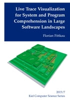 Live Trace Visualization for System and Program Comprehension in Large Software Landscapes by Florian Fittkau