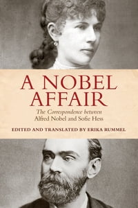 A Nobel Affair: The Correspondence between Alfred Nobel and Sofie Hess