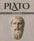 Plato Six Pack – Euthyphro, Apology, Crito, Phaedo, The Allegory of the Cave and Symposium by Plato