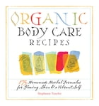 Organic Body Care Recipes Cover Image