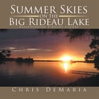 Summer Skies on the Big Rideau Lake: Breathtaking Vibrant Colors by Chris DeMaria