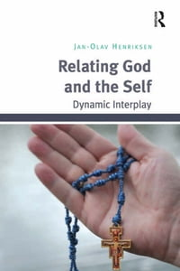 Relating God and the Self: Dynamic Interplay