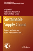 Sustainable Supply Chains: Models, Methods, and Public Policy Implications