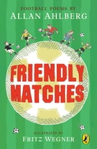 Friendly Matches by Allan Ahlberg