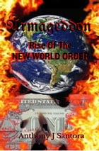 Armageddon: Rise Of The New World Order by Anthony Santora