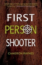 First Person Shooter by Cameron Raynes