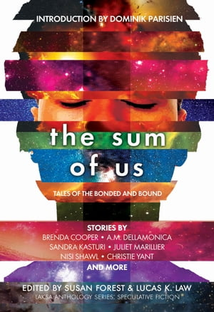 The Sum of Us: Tales of the Bonded and Bound by Susan Forest
