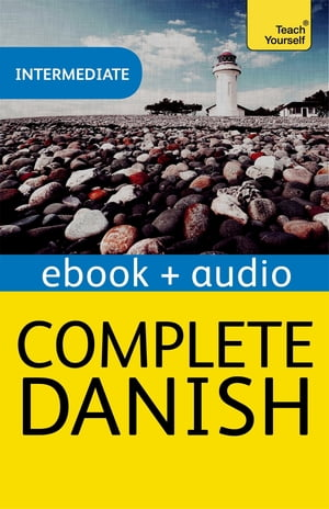 Complete Danish: Teach Yourself Enhanced Edition