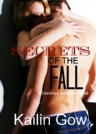 Secrets of the Fall (Loving Summer #4: Donovan Brothers #2) by Kailin Gow