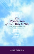 Mysteries of the Holy Grail by Rudolf Steiner