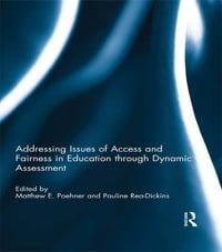 Addressing Issues of Access and Fairness in Education through Dynamic Assessment