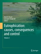 Eutrophication: Causes, Consequences and Control: Volume 2 by Abid A. Ansari
