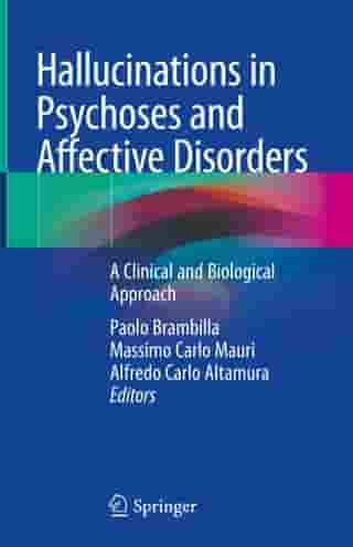 Hallucinations in Psychoses and Affective Disorders: A Clinical and Biological Approach