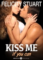 Kiss me if you can 5 (Versione Italiana ) by Felicity Stuart