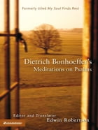 Dietrich Bonhoeffer's Meditations on Psalms
