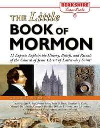 The Little Book of Mormon: 11 Experts Explain the History, Beliefs, and Rituals of the Church of…