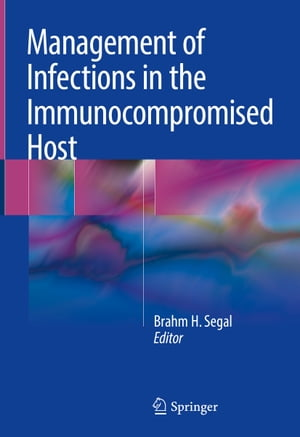 Management of Infections in the Immunocompromised Host