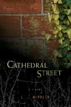 Cathedral Street by LJ Hippler