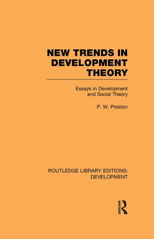 New Trends in Development Theory Essays in Development and Social Theory