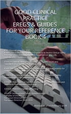 Good Clinical Practice eRegs & Guides - For Your Reference Book 4 by FDA