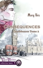 Conséquences: Confidences Tome 2 by Mary Ves