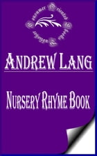 Nursery Rhyme Book (Annotated & Illustrated) by Andrew Lang