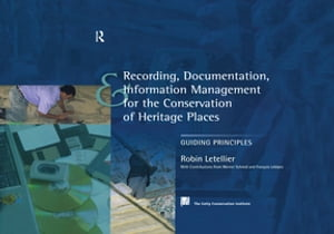 Recording,  Documentation and Information Management for the Conservation of Heritage Places