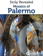 Sicily Revealed: Mosaics of Palermo by Approach Guides