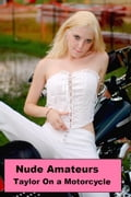 Nude Amateurs: Taylor Naked On A Motorcycle 3eb72409-06a7-44c0-be80-665878be4a98