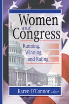 Women and Congress: Running, Winning, and Ruling