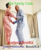 The Family Code by Nadwan Rosetta