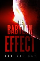 The Babylon Effect (The Apocrypha Book 3) by Rob Shelsky