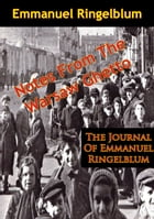 Notes From The Warsaw Ghetto: The Journal Of Emmanuel Ringelblum by Emmanuel Ringelblum