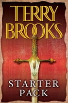 Terry Brooks Starter Pack 4-Book Bundle: The Sword of Shannara, Magic Kingdom for Sale: Sold!, Running with the Demon, Armageddon's Children by Terry Brooks