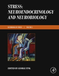Stress: Neuroendocrinology and Neurobiology: Handbook of Stress Series, Volume 2