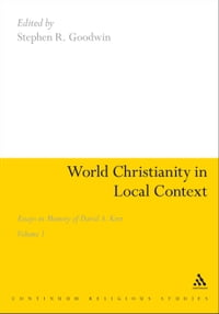 World Christianity in Local Context: Essays in Memory of David A. Kerr Volume 1